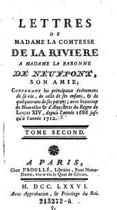 Lettres de Madame la Comtesse de la Riviere a Madame la Baronne de Neufpont, son amie (etc.): Volume 2