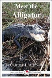 Meet the Alligator: A 15-Minute Book for Early Readers