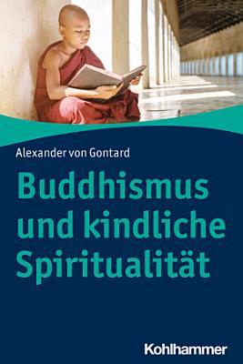 Buddhismus und kindliche Spiritualit  t PDF