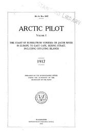 Arctic pilot: The coast of Russia from Voriema or Jacob river in Europe to East Cape, Bering Strait, including off-lying islands, Volume 1