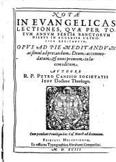 Notae in evangelicas lectiones, quae per totum annum festis Sanctorum diebus in ecclesia catholica recitantur (etc.)