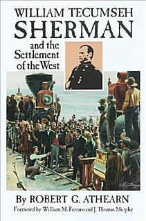 William Tecumseh Sherman and the Settlement of the West Book