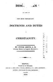 Discourses on Some of the Most Important Doctrines and Duties of Christianity