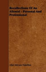 Recollections Of An Alienist Personal And Professional Book PDF
