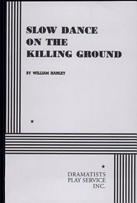 Slow Dance on the Killing Ground PDF