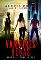 The Vampires of Vegas Books I III With Extras PDF