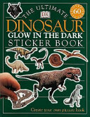 The Ultimate Dinosaur Glow in the Dark Sticker Book PDF