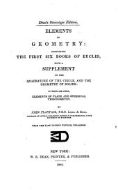 Elements of Geometry: Containing the First Six Books of Euclid, with a Supplement on the Quadrature of the Circle, and the Geometry of Solids; to which are Added, Elements of Plane and Spherical Geometry