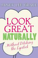Look Great Naturally   Without Ditching the Lipstick PDF