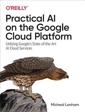 Practical AI on the Google Cloud Platform PDF