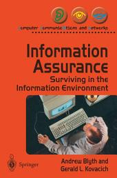 Information Assurance: Surviving in the Information Environment