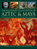 The Illustrated Encyclopedia of Aztec and Maya