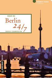 Berlin 24/7: Cheekily cosmopolitan
