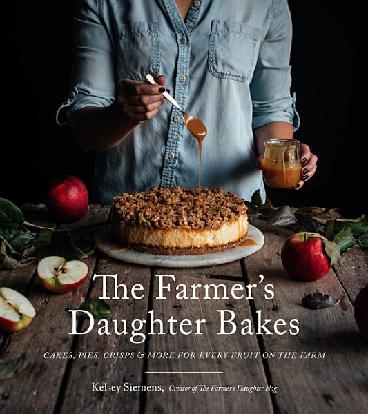 Download The Farmer   s Daughter Bakes Book