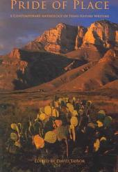 Pride of Place: A Contemporary Anthology of Texas Nature Writing