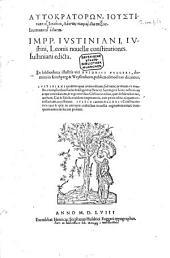 Autokratorōn, Iustinianu, Iustinu, Leontos nearai diataxeis: Impp. Ivstiniani, Ivstini, Leonis nouellae constitutiones. Iustinianu edikta