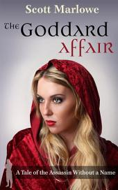 The Goddard Affair: A Tale of the Assassin Without a Name #4