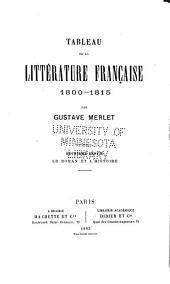 Tableau de la littérature française, 1800-1815: ptie. Le roman et l'histoire