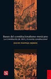 Bases del constitucionalismo mexicano: La Constitución de 1824 y la teoría constitucional
