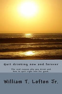 Quit Drinking Now and Forever PDF