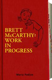 Brett McCarthy: Work in Progress: Volume 2008