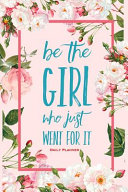 Be the Girl Who Just Went for It Daily Planner