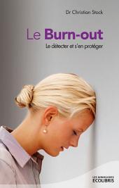Le Burn-out: Le detecter et s'en proteger