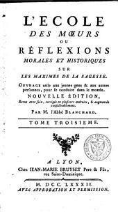 L'école des moeurs ou Réflexions morales et historiques sur les maximes de la sagesse