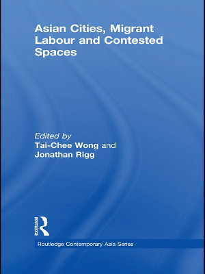 Asian Cities  Migrant Labor and Contested Spaces