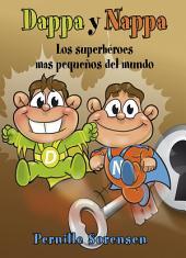 Dappa y Nappa - Los superhéroes mas pequeños del mundo