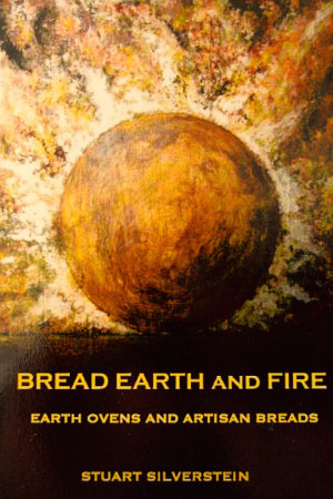 BREAD EARTH AND FIRE  EARTH OVENS AND ARTISAN BREADS
