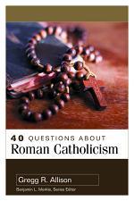 40 Questions About Roman Catholicism