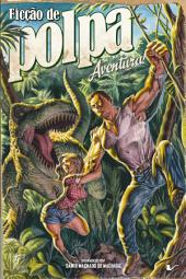 Ficção de polpa: aventura!
