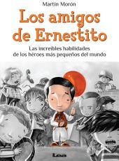 Los amigos de Ernestito: Las increíbles habilidades de los héroes más pequeños del mundo
