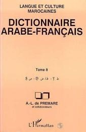 Dictionnaire Arabe-Français: Tome 8 - Langue et culture marocaines