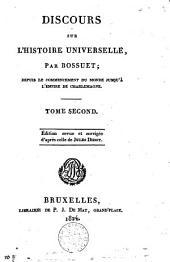Discours sur l'histoire universelle, depuis le commencement du monde jusqu'à l'empire de Charlemagne: Volume2