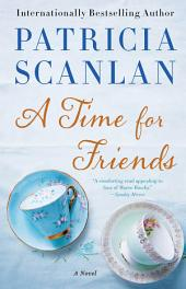 A Time for Friends: A Novel
