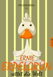 Ernie Erpelgrün rettet die Welt