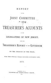 Annual Report, Treasurer of the State of New Jersey ...: Report of the Joint Committee on Treasurer's Accounts and of the State Treasurer ...