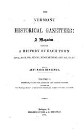 The Vermont Historical Gazetteer: A Magazine, Embracing a History of Each Town, Civil, Ecclesiastical, Biographical and Military, Volume 2