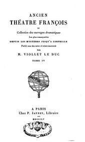 Ancien Théâtre François ou Collection des ouvrages dramatiques les plus remarquables depuis les mystères jusqu'à Corneille: Volume4