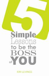 5 Simple Lessons to Be the Boss of You PDF