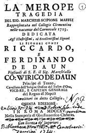 La Merope tragedia del sig. marchese Scipione Maffei rappresentata nel Collegio Clementino nelle vacanze del carnovale 1715