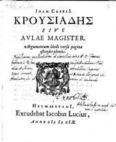Krosiades sive aulae magister (etc.)
