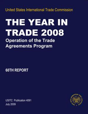 The Year in Trade 2008  Operation of the Trade Agreements Program   60th Report PDF