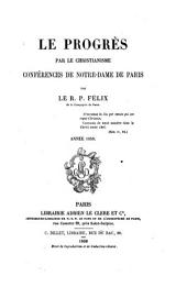Le progrès par le christianisme conférences de Notre-Dame de Paris par le r.p. Félix: 1re année, 1856, Volume1