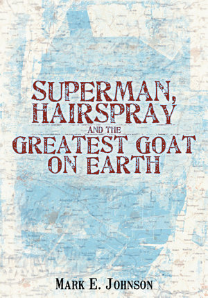 Superman  Hairspray and the Greatest Goat on Earth