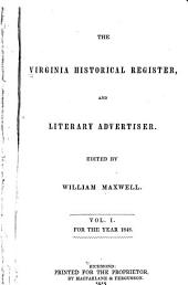 The Virginia Historical Register, and Literary Advertiser: Volumes 1-2