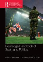 Routledge Handbook of Sport and Politics PDF