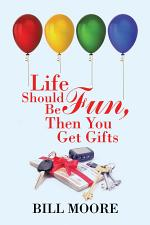Life Should Be Fun, Then You Get Gifts